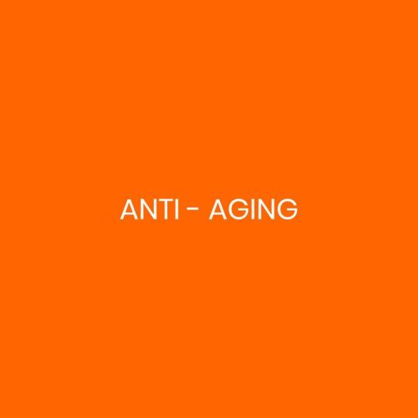 5 – ANTI-AGING
